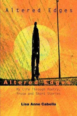 Altered Edges: My Life Through Poetry, Prose and Short Stories by LisaC image