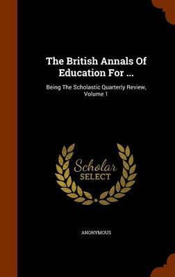 The British Annals of Education for ... by * Anonymous