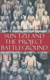 Sun Tzu and the Project Battleground by David E. Hawkins
