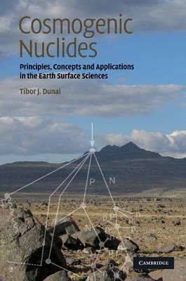 Cosmogenic Nuclides by Tibor J. Dunai