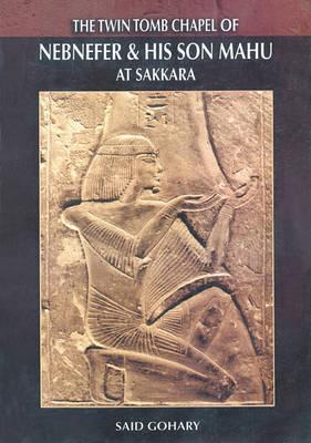 THE TWIN TOMB OF NEBNEFER AND HIS SON MAHU AT SAKKARA