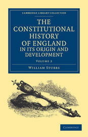 The The Constitutional History of England, in its Origin and Development 3 Volume Set The Constitutional History of England, in its Origin and Development: Volume 1 by William Stubbs