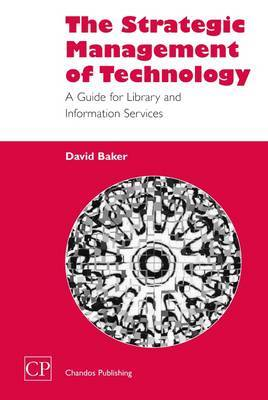 The Strategic Management of Technology by David Baker