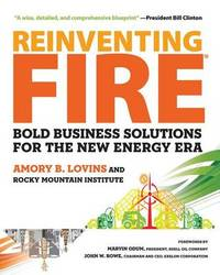 Reinventing Fire by Amory B. Lovins