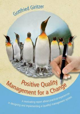 Positive Quality Management for a Change by Gottfried Giritzer