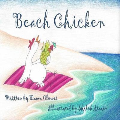 Beach Chicken by Dawn Clower