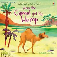 How the Camel got his Hump by Anna Milbourne