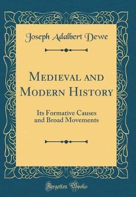 Medieval and Modern History by Joseph Adalbert Dewe image
