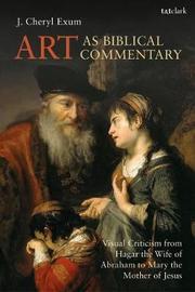 Art as Biblical Commentary by J.Cheryl Exum