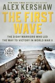 The First Wave by Alex Kershaw