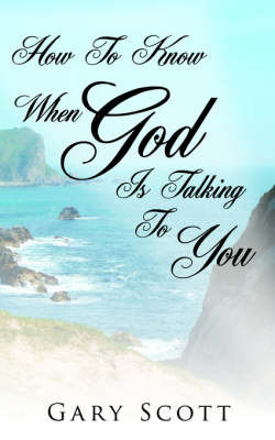 """How To Know When """"God"""" Is Talking To You by Gary Scott image"""