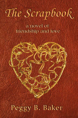 The Scrapbook: A Novel of Friendship & Love by Peggy, Baker image