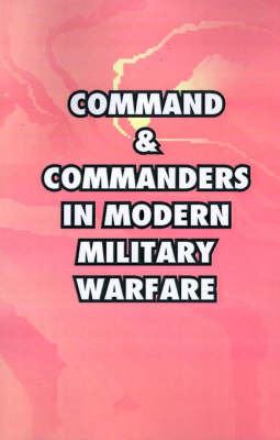 Command and Commanders in Modern Military Warfare image
