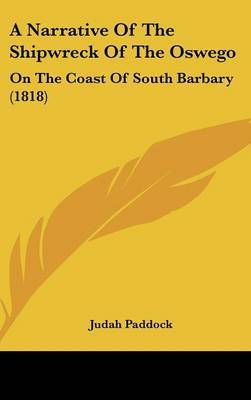 A Narrative of the Shipwreck of the Oswego: On the Coast of South Barbary (1818) by Judah Paddock image
