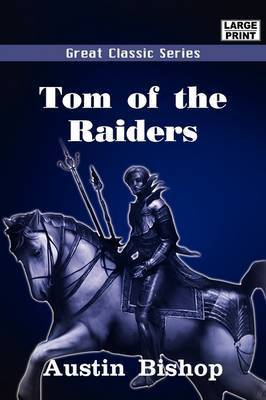 Tom of the Raiders by Austin Bishop