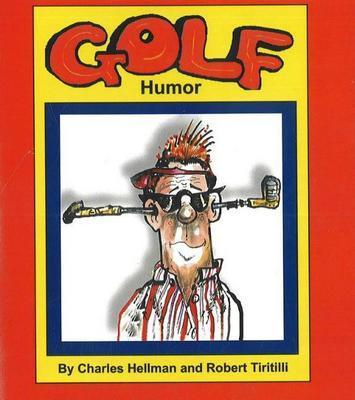 Golf Humor by Charles Hellman