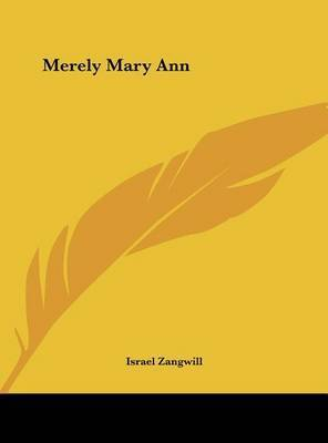 Merely Mary Ann by Israel Zangwill
