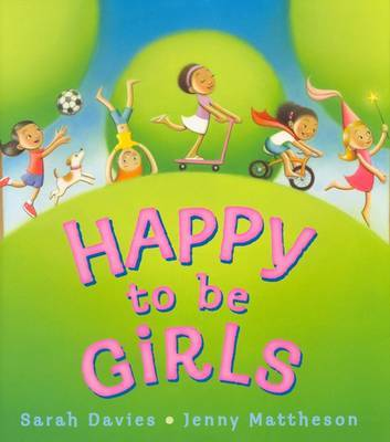 Happy to be Girls by Davies Sarah