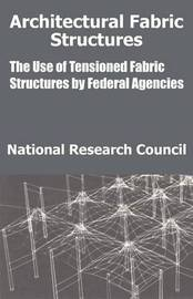 Architectural Fabric Structures: The Use of Tensioned Fabric Structures by Federal Agencies by National Research Council image