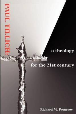 Paul Tillich: A Theology for the 21st Century by Richard M. Pomeroy image