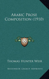 Arabic Prose Composition (1910) by Thomas Hunter Weir