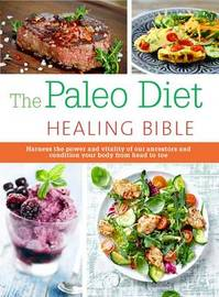 The Paleo Healing Bible by Christine Bailey
