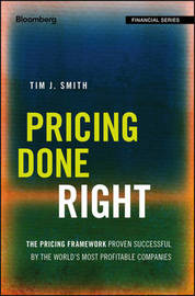 Pricing Done Right by Tim J. Smith