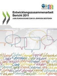 Entwicklungszusammenarbeit Bericht 2011: Jubil Umsausgabe Zum 50-J Hrigen Bestehen