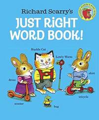 Richard Scarry's Just Right Word Book by Richard Scarry