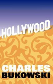 Hollywood by Charles Bukowski
