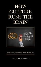 How Culture Runs the Brain by Jay Evans Harris image