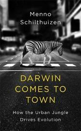 Darwin Comes to Town by Menno Schilthuizen image