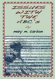 Issues with the Abc's by Mary M Carson