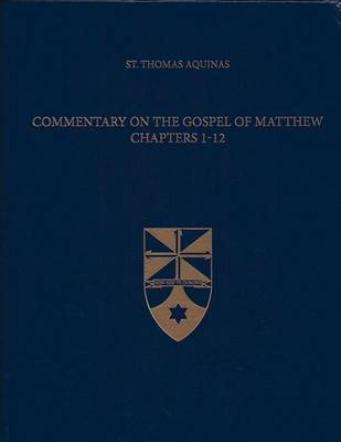 Commentary on the Gospel of Matthew 1-12 by Thomas Aquinas