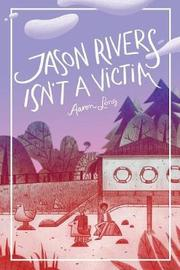 Jason Rivers Isn't a Victim by Aaron Long