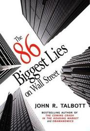 The 86 Biggest Lies on Wall Street by John R Talbott image
