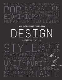 100 Ideas that Changed Design by Peter Fiell