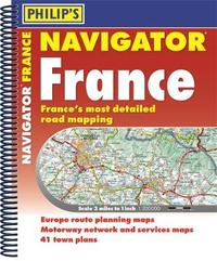 Philip's Navigator Road Atlas France by Philip's Maps