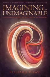 Imagining the Unimaginable by Richard Rowe