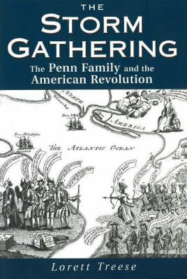 The Storm Gathering: The Penn Family and the American Revolution by Lorett Treese image