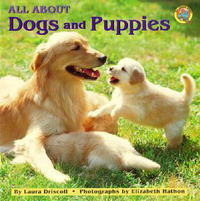 All about Dogs and Puppies by Laura Driscoll image