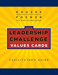 The Leadership Challenge Values Cards Facilitator's Guide Set by James M Kouzes