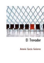 El Trovador by Antonio Garcia Gutierrez image
