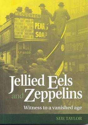 Jellied Eels and Zeppelins by Sue Taylor image