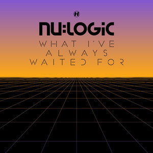 What I've always Waited For by Nu:Logic