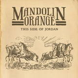 This Side Of Jordan (LP) by Mandolin Orange