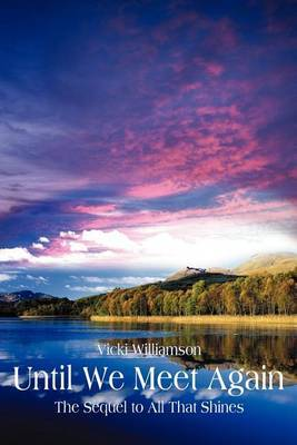 Until We Meet Again: The Sequel to All That Shines by Vicki Williamson image