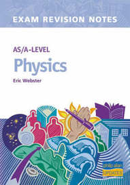AS/A-level Physics Exam Revision Notes by Eric Webster image