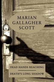 Dead Hands Reaching / Death's Long Shadow by Marian Gallagher Scott