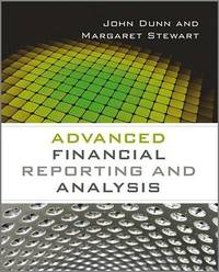Advanced Financial Reporting and Analysis by John Dunn